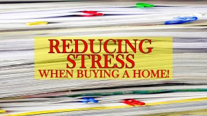 REDUCE STRESS WHEN BUYING YOUR HOME