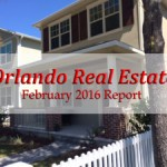 Orlando Real Estate February 2016 Report