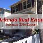 Orlando Real Estate February 2016 Report